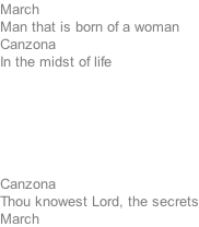 March Man that is born of a woman Canzona In the midst of life       Canzona Thou knowest Lord, the secrets March